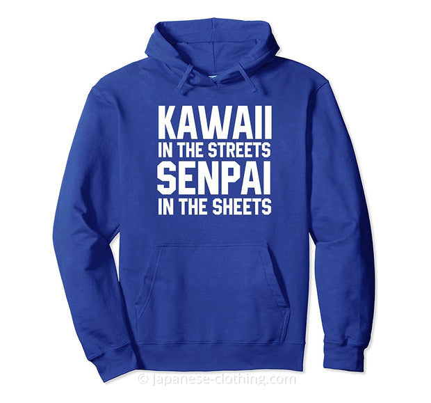 Kawaii in the Streets Senpai in the Sheets Hoodie