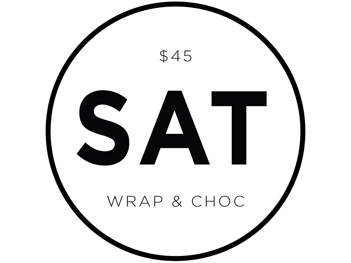 SATURDAY: WRAP + CHOC