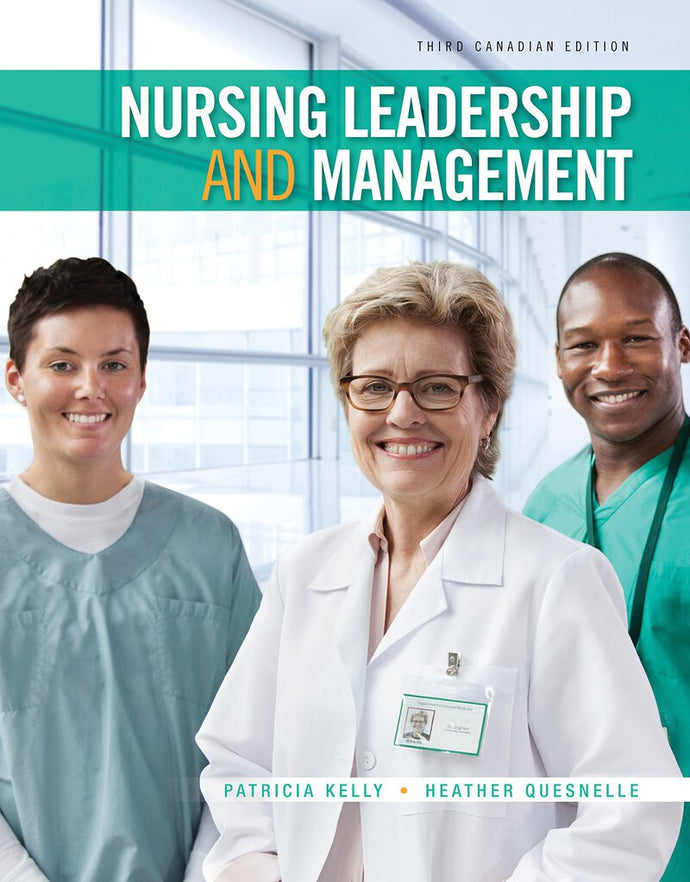 Nursing Leadership and Management 3rd Edition by Kelly 9780176570446 *108g