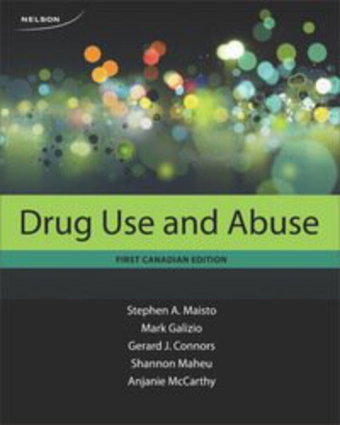 Drug Use and Abuse by Stephen Maisto Mark Galizio 9780176514150