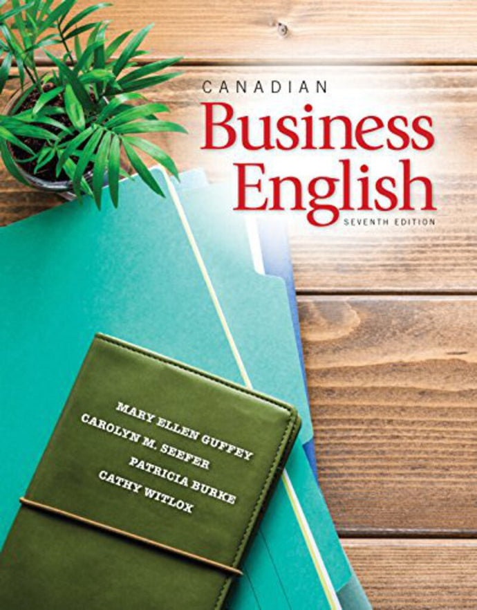 Canadian Business English 7th Canadian edition by Mary Ellen Guffey 9780176582968