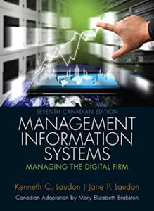 Management Information Systems 7th Canadian Edition LOOSELEAF Binder Version by Kenneth C. Laudon, Jane Price Laudon, Mary Elizabeth Brabston 9780133749236 (Used:Good)