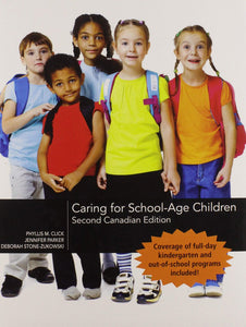 Caring for School-Age Children 2nd Canadian Edition Custom by Phyllis M. Click 9780176649210 *20c