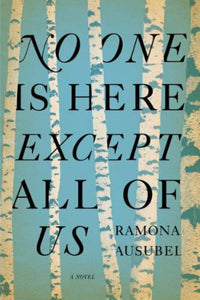 No one is here except all of us by Ramona Ausubel 9781594487941 (USED:GOOD) *D14
