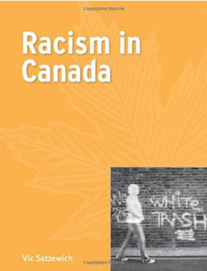 Racism in Canada by Vic Satzewich 9780195430660 (USED:ACCEPTABLE:highlights)