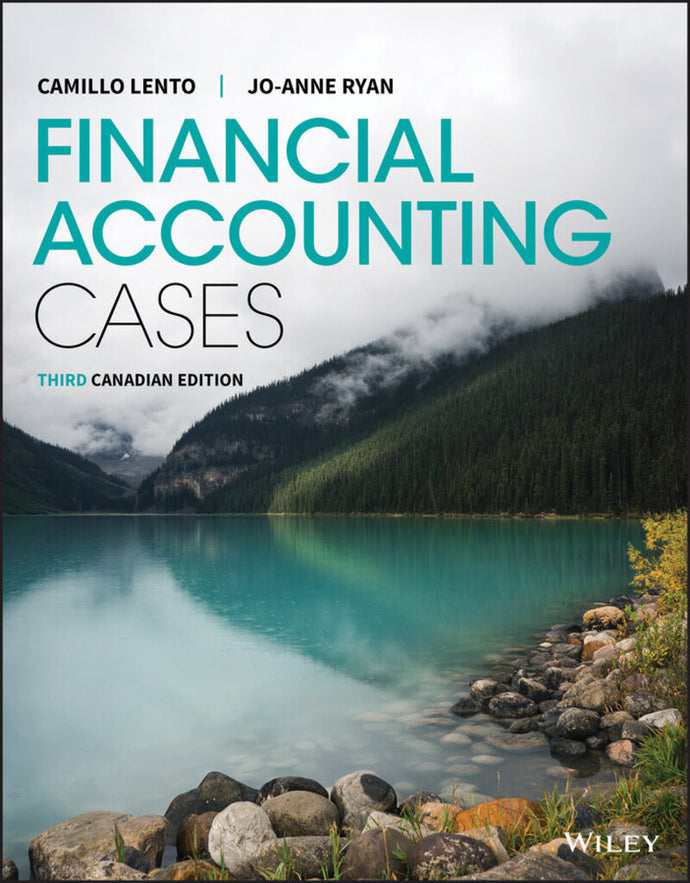 Financial Accounting Cases 3rd Canadian edition by Camillo Lento 9781119594642 *75d
