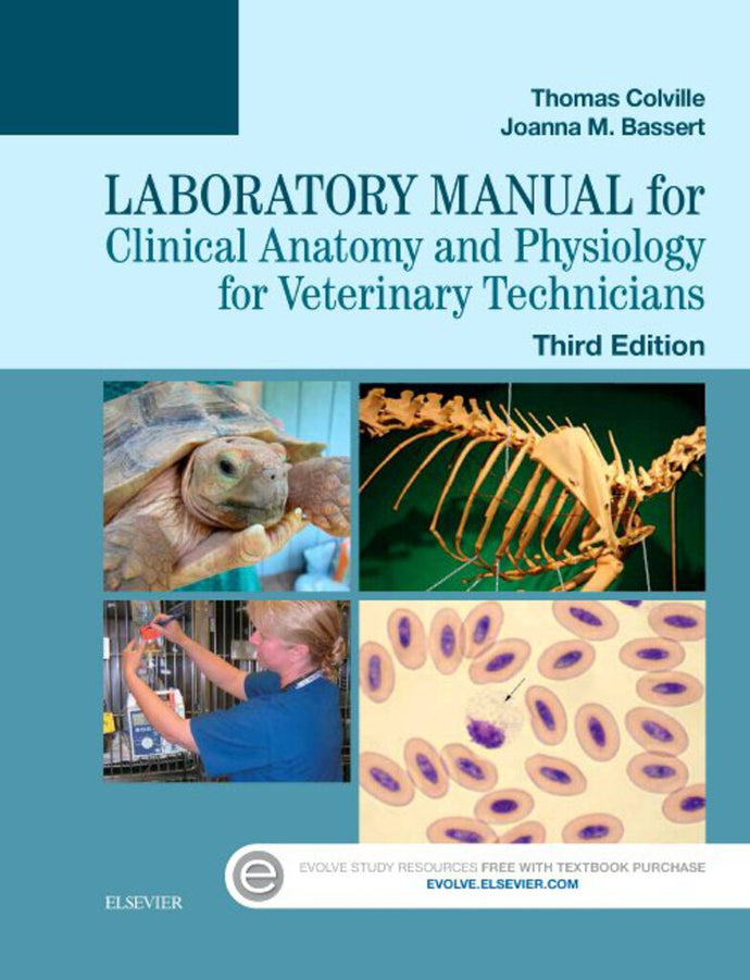 Laboratory Manual for Clinical Anatomy and Physiology for Veterinary Technicians 3rd edition by Thomas Colville 9780323294751 *107h