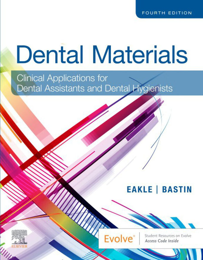 Dental Materials Clinical Applications For Dental Assistants and Dental Hygienists 4th edition by Eakle 9780323596589 *107f