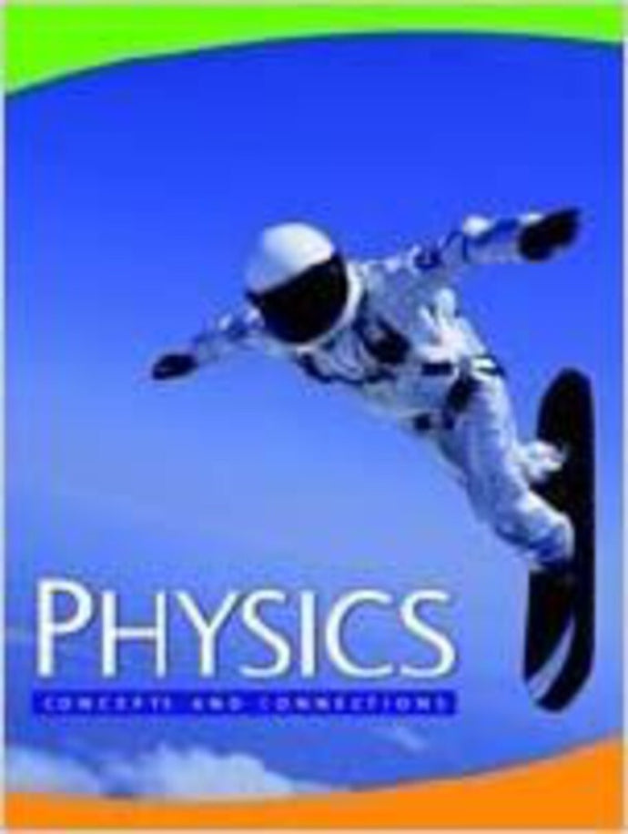Physics: Concepts and Connections Nowikow 9780772528728 (USED: GOOD) *AVAILABLE FOR NEXT DAY PICK UP* Z5