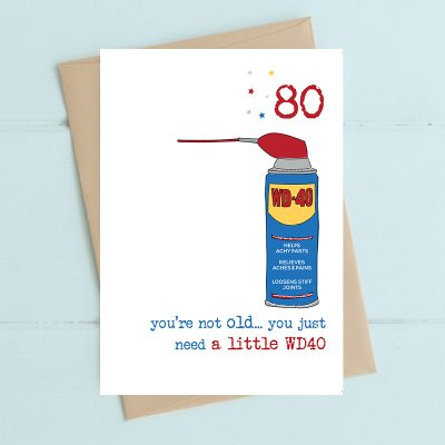 Dandelion Stationery Birthday - 80 You're Not Old, You Just Need a Little WD40