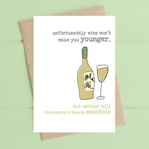 Dandelion Stationery - Wine won't make you any younger