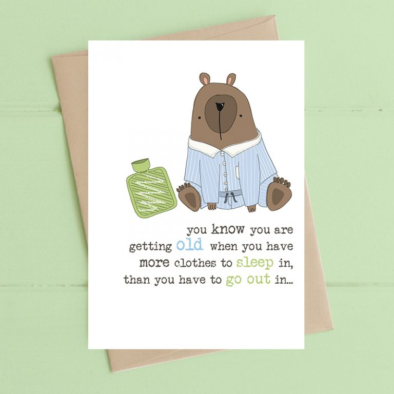 Dandelion Stationery Birthday - Getting Old - Clothes to Wear in Bed