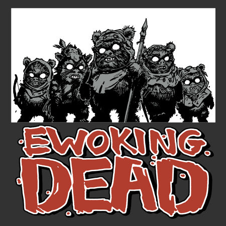 Ewoking Dead t-shirt - GraphicLab Tees