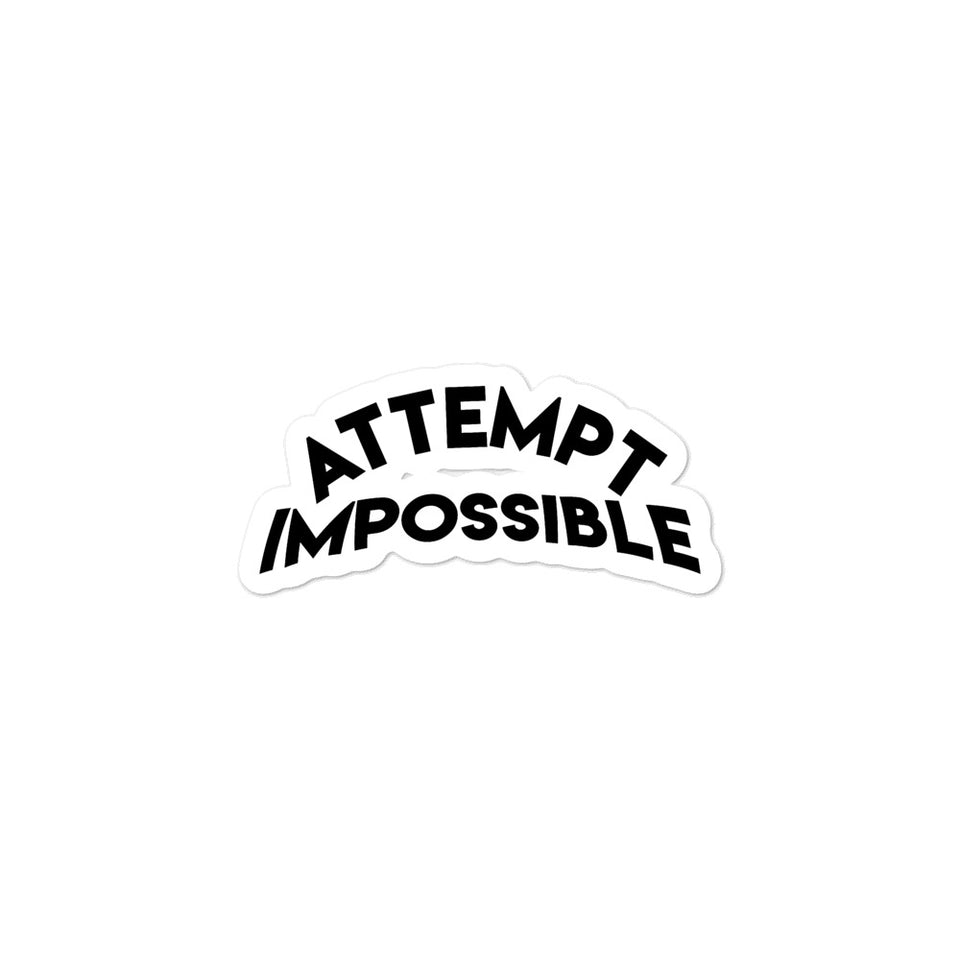 Attempt Impossible Limited Edition Bubble-free sticker