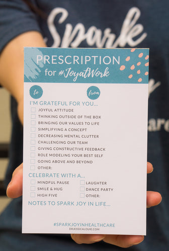 Spark Joy in Healthcare Prescription Notepad to cultivate Joy at Work & give back to employees. Notes of Gratitude and Kudos. Clarify Simplify Align Method. Appreciation notes for team members. Gift for healthcare team. Gift for pharmacists and pharmacy techs.