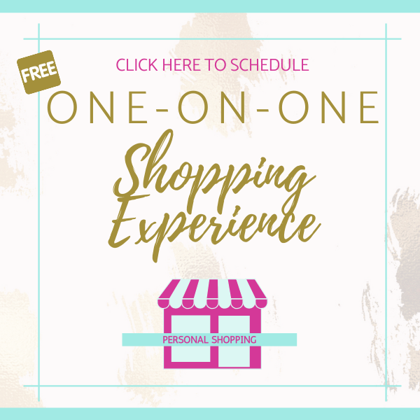 NEW!!! Private One-on-One Shopping Experience