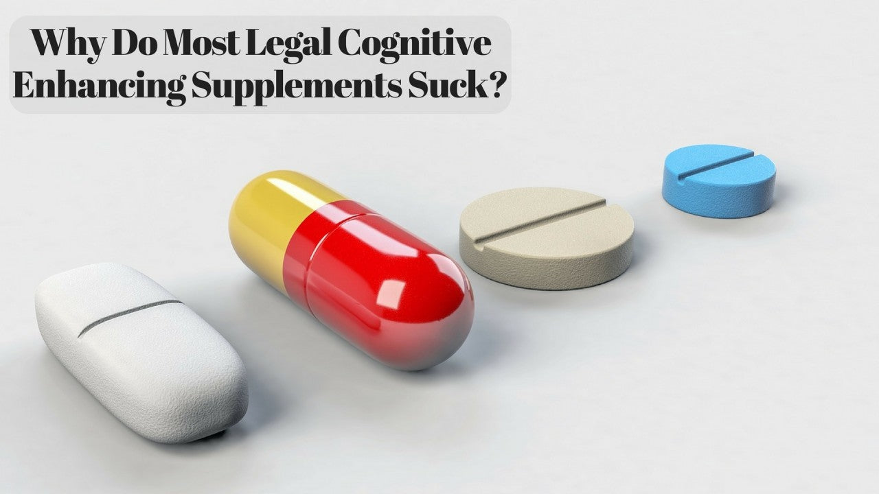Why Do Most Legal Cognitive Enhancing Supplements Suck? (And Why Gorilla Mind is Completely Different)