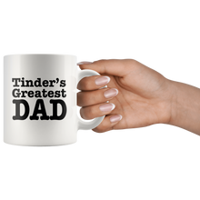 Load image into Gallery viewer, Tinder's Greatest Dad Mug - High Tee Company