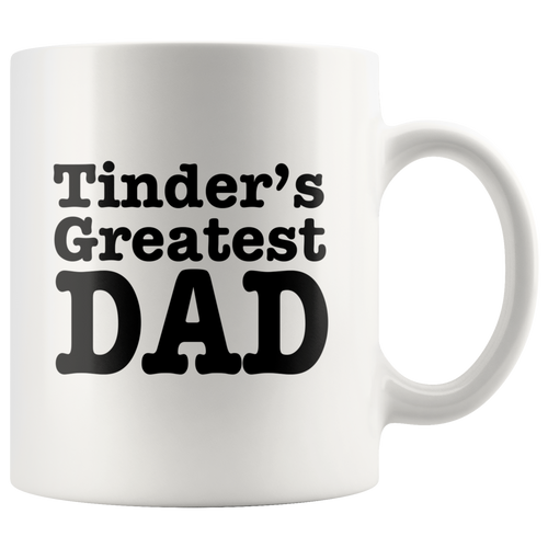 Tinder's Greatest Dad Mug - High Tee Company