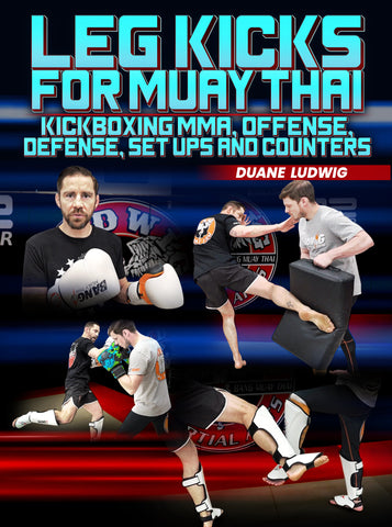 Leg Kicks For Muay Thai by Duane Ludwig