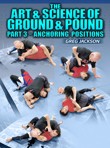 The Art & Science Of The Ground And Pound Part 3: Anchoring Positions by Greg Jackson