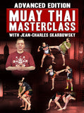 Advanced Edition: Muay Thai Masteclass by Jean Charles Skarbowsky