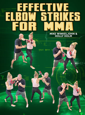 Effective Elbow Strikes For MMA by Mike Winkeljohn and Holly Holm