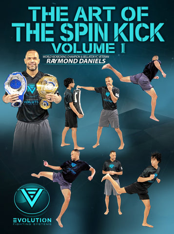 The Art of The Spin Kick Volume 1 by Raymond Daniels