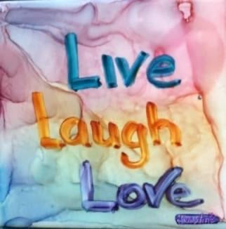 """Live Laugh Love"" Original Alcohol Ink on Tile by Christine Bishop"