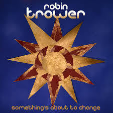 TROWER ROBIN-SOMETHING'S ABOUT TO CHANGE CD *NEW*