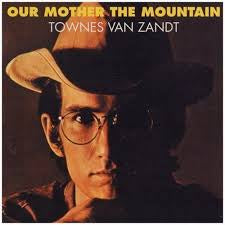 VAN ZANDT TOWNES-OUR MOTHER THE MOUNTAIN LP *NEW*
