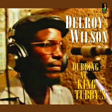 WILSON DELROY-DUBBING AT KING TUBBY'S LP *NEW*