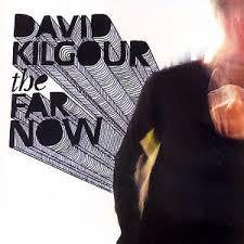 KILGOUR DAVID-THE FAR NOW CD *NEW*