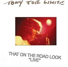 "WHITE TONY JOE-THAT ON THE ROAD LOOK ""LIVE"" CD *NEW*"