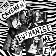 "CAVEMEN THE-EUTHANISE ME 7"" EP *NEW*"