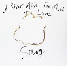 SMOG-A RIVER AIN'T TOO MUCH TO LOVE LP *NEW*