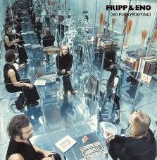 FRIPP & ENO-NO PUSSYFOOTING LP *NEW*