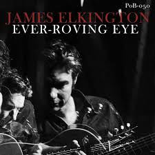 ELKINGTON JAMES-EVER-ROVING EYE CD *NEW*
