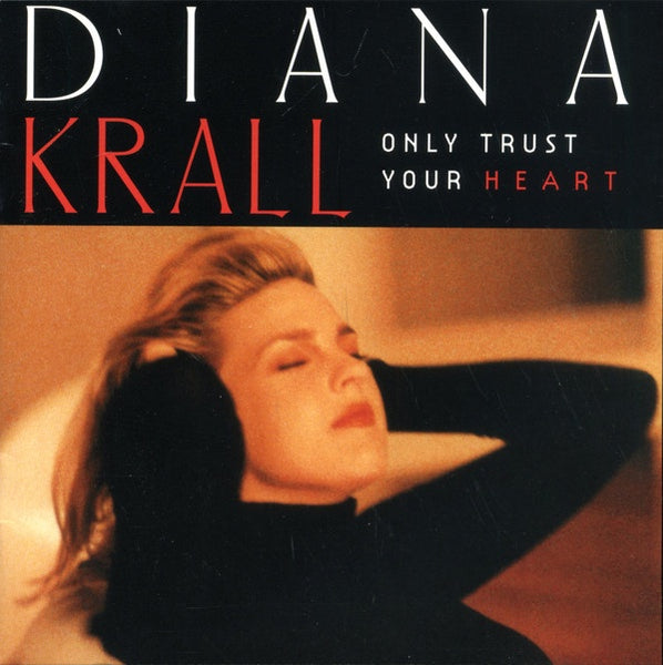 KRALL DIANA-ONLY TRUST YOUR HEART CD VG
