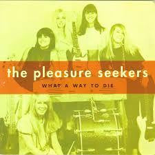 "PLEASURE SEEKERS FEAT SUZI QUATRO -WHAT A WAY TO DIE 7"" *NEW*"