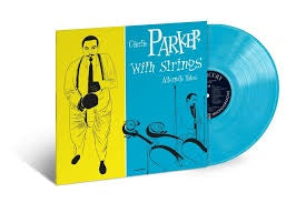 PARKER CHARLIE-WITH STRINGS: THE ALTERNATE TAKES BLUE VINYL LP *NEW*