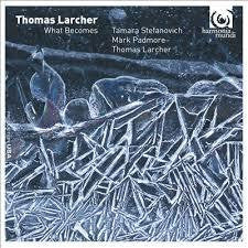 LARCHER THOMAS-WHAT BECOMES CD *NEW*