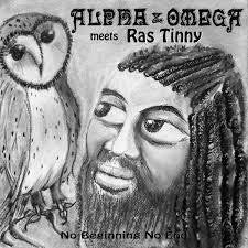 ALPHA & OMEGA MEETS RAS TINNY-NO BEGINNING NO END LP *NEW*