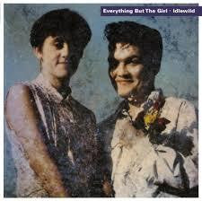 EVERYTHING BUT THE GIRL-IDLEWILD LP *NEW*