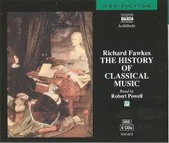 FAWKES RICHARD-THE HISTORY OF CLASSICAL MUSIC AUDIOBOOK CD 4CD G