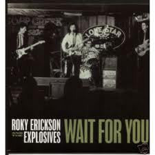 ERICKSON ROKY-WAIT FOR YOU 7INCH *NEW*