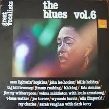 THE BLUES VOL 6 GREAT VOCALISTS-VARIOUS LP VGPLUS COVER E