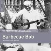 BARBECUE BOB-THE ROUGH GUIDE TO BLUES LEGENDS CD *NEW*