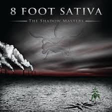 8 FOOT SATIVA-THE SHADOW MASTERS CD *NEW*