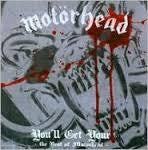 MOTORHEAD-YOU'LL GET YOURS THE BEST OF CD *NEW*